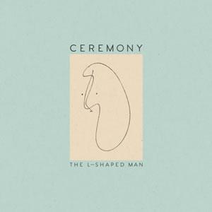 ceremony-theLshapedman