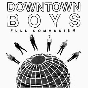 downtownboys-fullcommunism