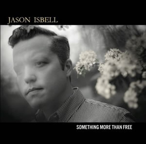 jasonisbell-somethingmorethanfree