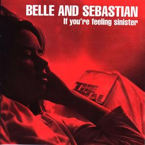 belleandsebastian-ifyourefeelingsinister