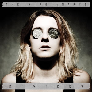 "The Virginmarys' new album ""Divides"" is out now."