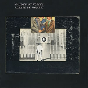 guidedbyvoices-pleasebehones