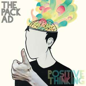 the-pack-a-d-s-latest-album-is-entitled-postive-thinking-and